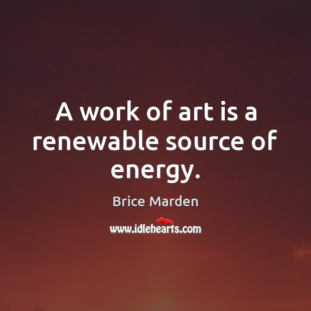 Image, A work of art is a renewable source of energy.