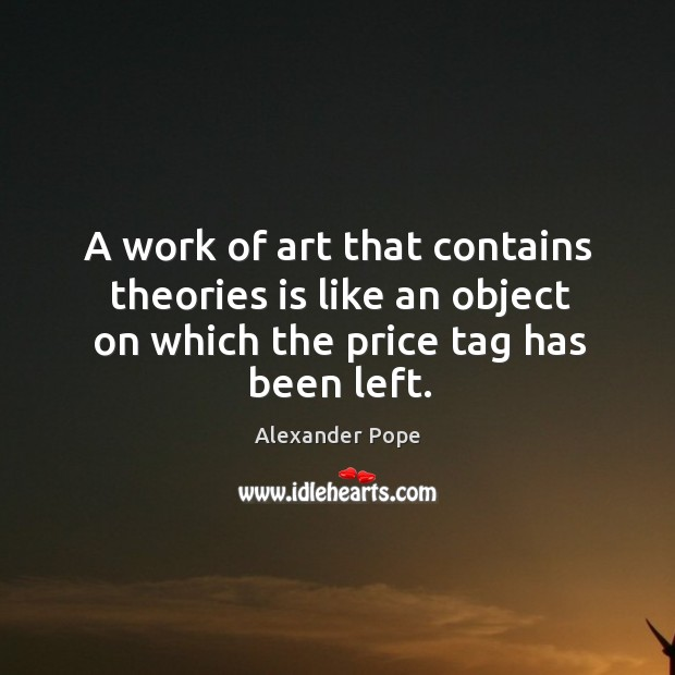 Image, A work of art that contains theories is like an object on which the price tag has been left.