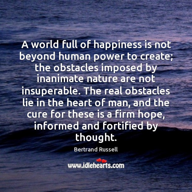 A world full of happiness is not beyond human power to create; Image