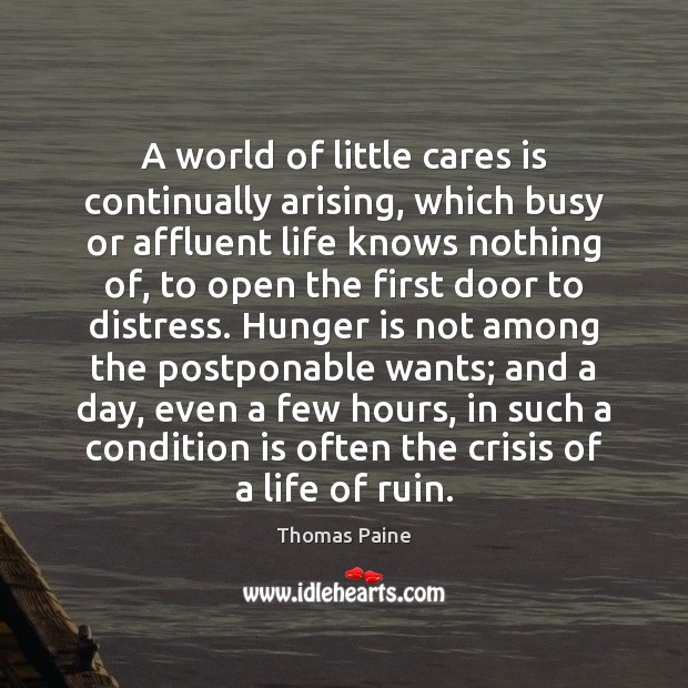 A world of little cares is continually arising, which busy or affluent Hunger Quotes Image