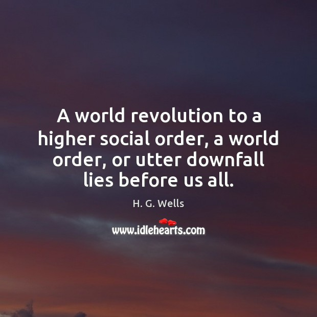 A world revolution to a higher social order, a world order, or H. G. Wells Picture Quote