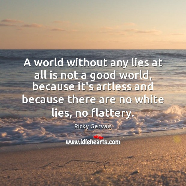 A world without any lies at all is not a good world, Image