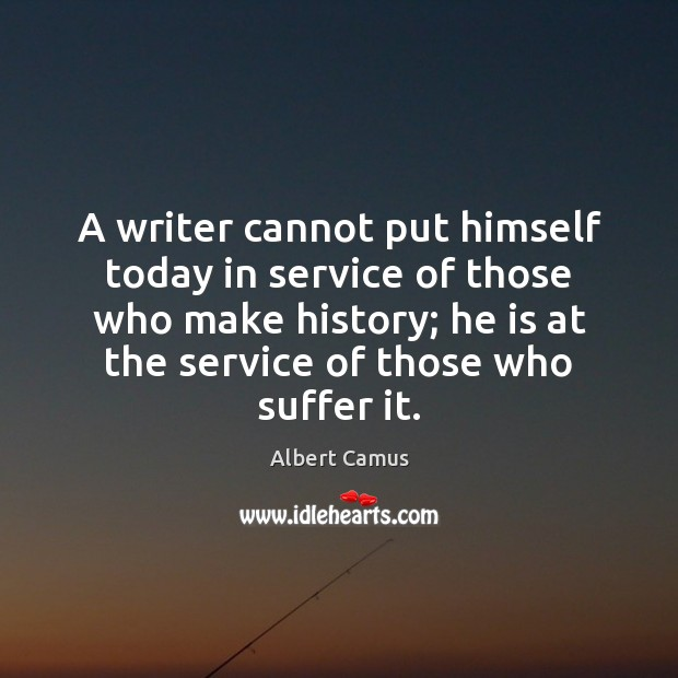Image, A writer cannot put himself today in service of those who make