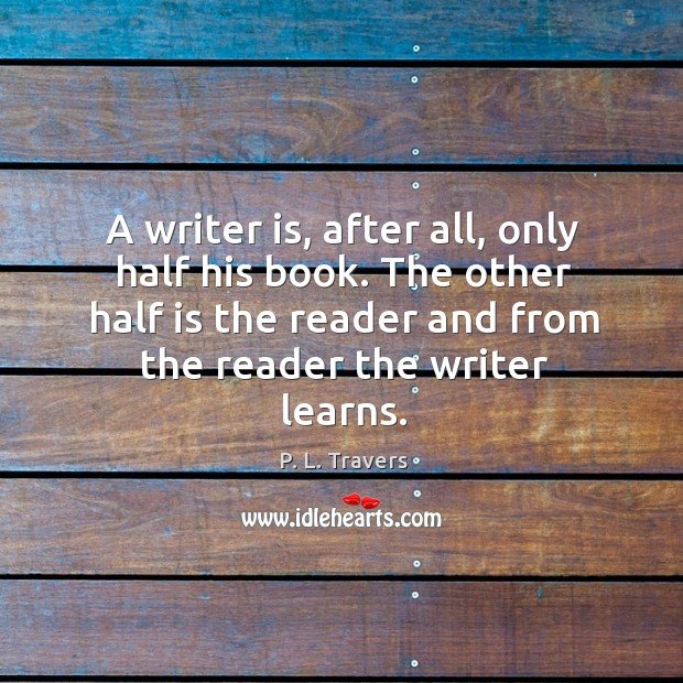 A writer is, after all, only half his book. Image