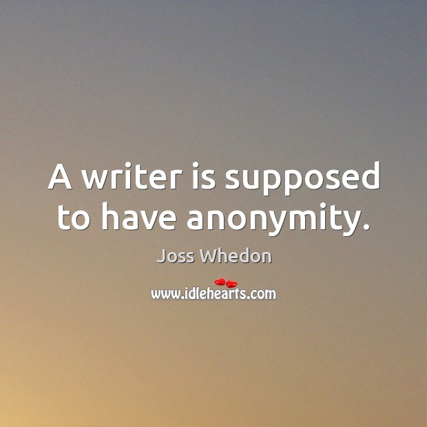 Image, A writer is supposed to have anonymity.