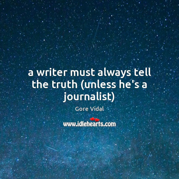 A writer must always tell the truth (unless he's a journalist) Image