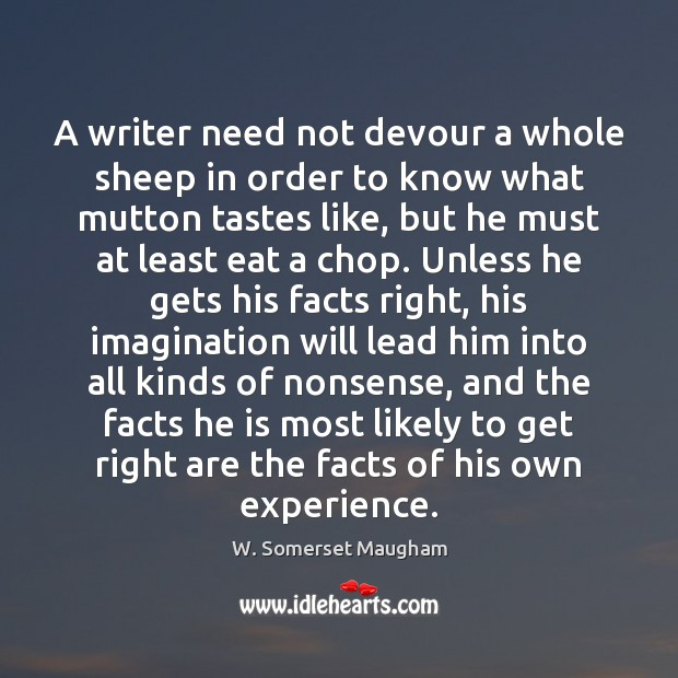 A writer need not devour a whole sheep in order to know Image