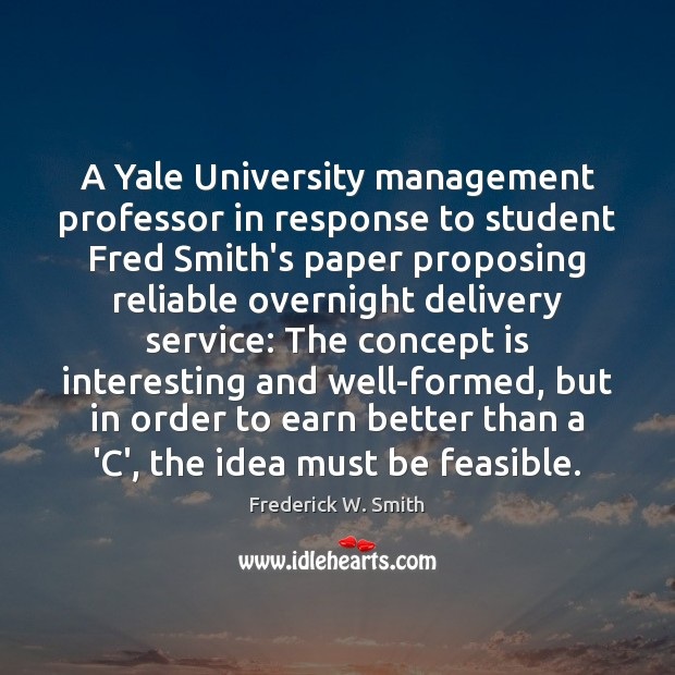 A Yale University management professor in response to student Fred Smith's paper Image
