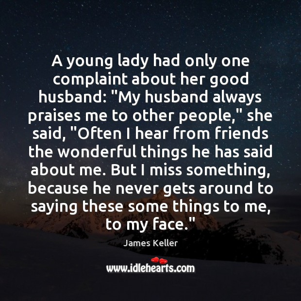 "A young lady had only one complaint about her good husband: ""My Image"