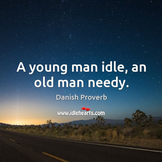 Image, A young man idle, an old man needy.