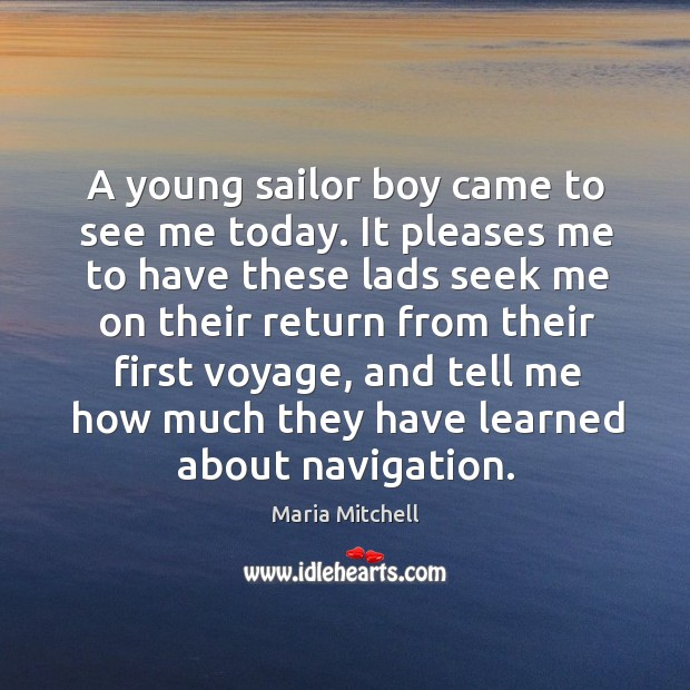 A young sailor boy came to see me today. Image