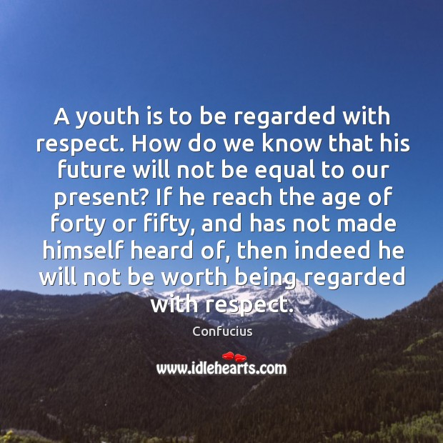Image, A youth is to be regarded with respect. How do we know