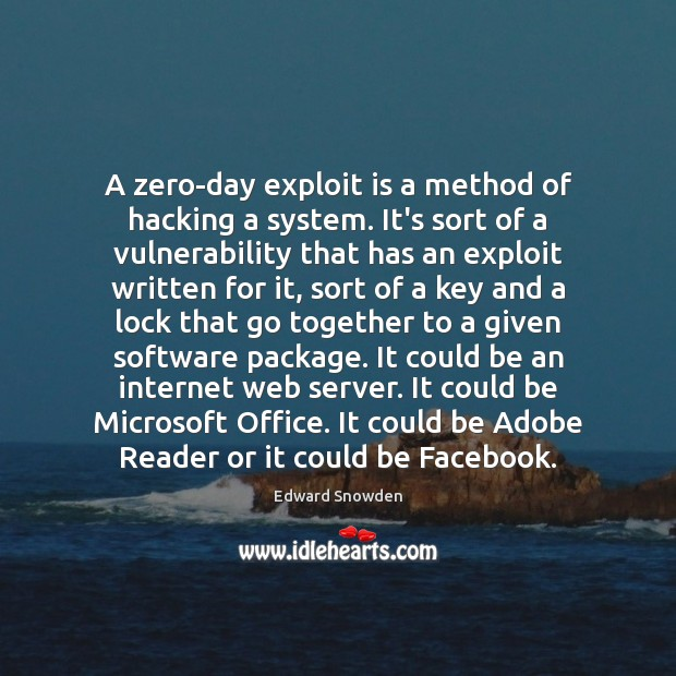 A zero-day exploit is a method of hacking a system. It's sort Image