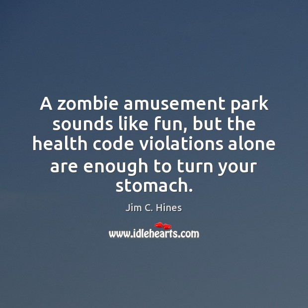 Image, A zombie amusement park sounds like fun, but the health code violations