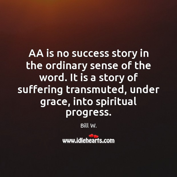 AA is no success story in the ordinary sense of the word. Image