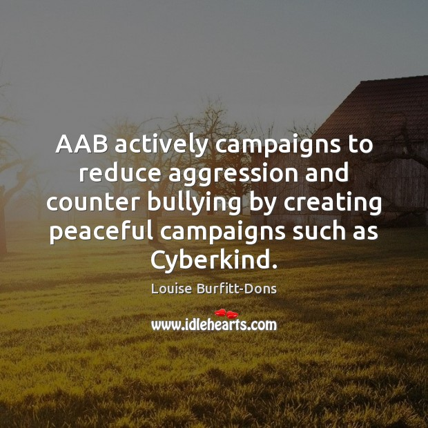 AAB actively campaigns to reduce aggression and counter bullying by creating peaceful Image