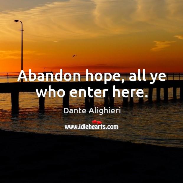 Abandon hope, all ye who enter here. Image