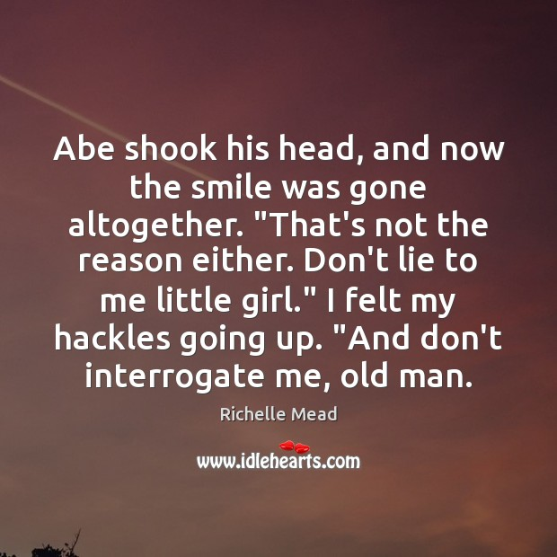 """Image, Abe shook his head, and now the smile was gone altogether. """"That's"""