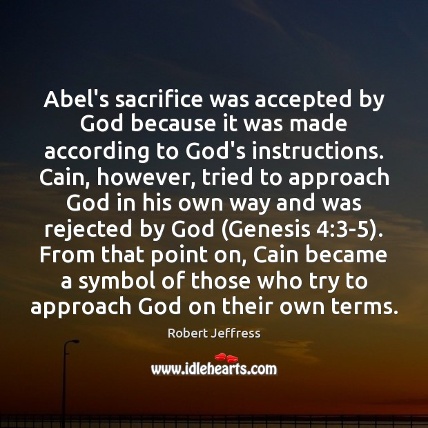 Image, Abel's sacrifice was accepted by God because it was made according to