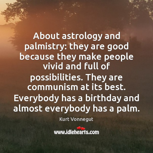 About astrology and palmistry: they are good because they make people vivid Astrology Quotes Image