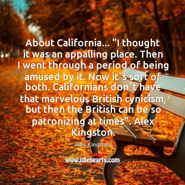 "Image, About California… ""I thought it was an appalling place. Then I went"