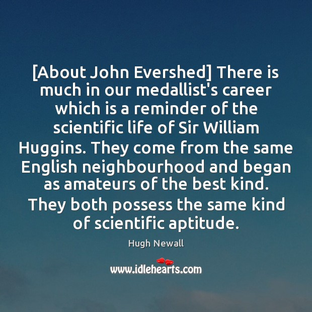 [About John Evershed] There is much in our medallist's career which is Image