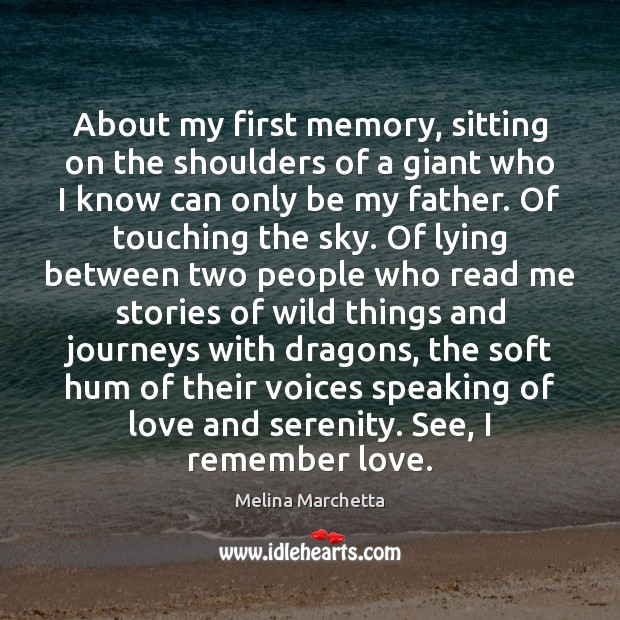 About my first memory, sitting on the shoulders of a giant who Melina Marchetta Picture Quote
