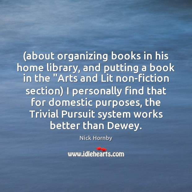 (about organizing books in his home library, and putting a book in Image