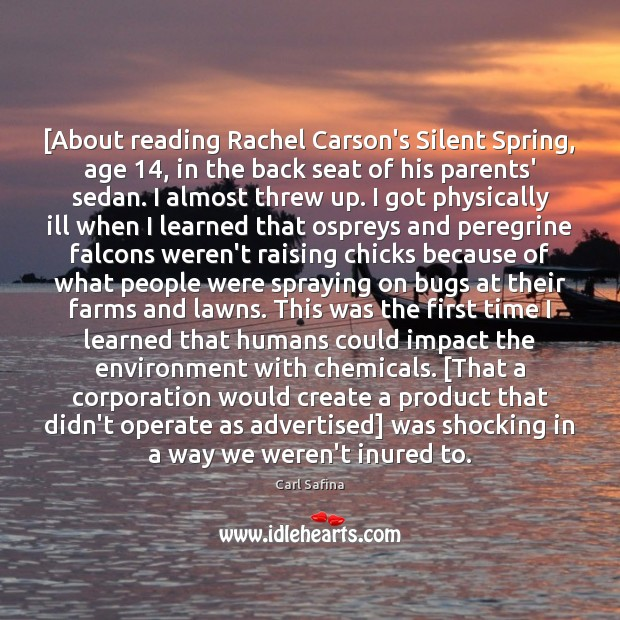 [About reading Rachel Carson's Silent Spring, age 14, in the back seat of Image