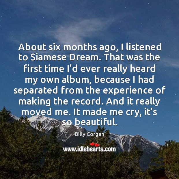 About six months ago, I listened to Siamese Dream. That was the Image