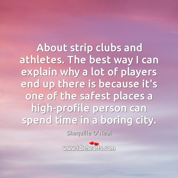 About strip clubs and athletes. The best way I can explain why Image