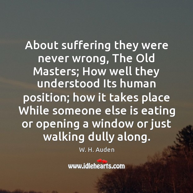 About suffering they were never wrong, The Old Masters; How well they Image