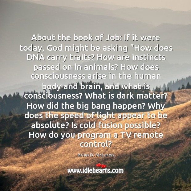 About the book of Job: If it were today, God might be Brian D. McLaren Picture Quote