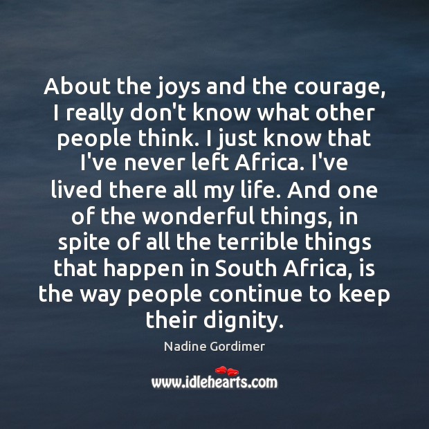 About the joys and the courage, I really don't know what other Image