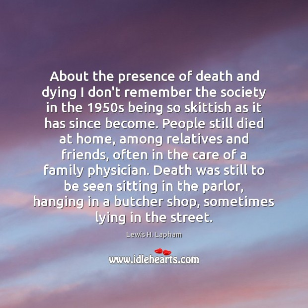 Image, About the presence of death and dying I don't remember the society