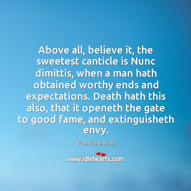 Above all, believe it, the sweetest canticle is Nunc dimittis, when a Image