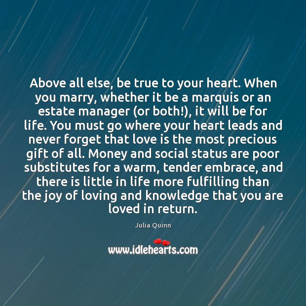 Above all else, be true to your heart. When you marry, whether Image