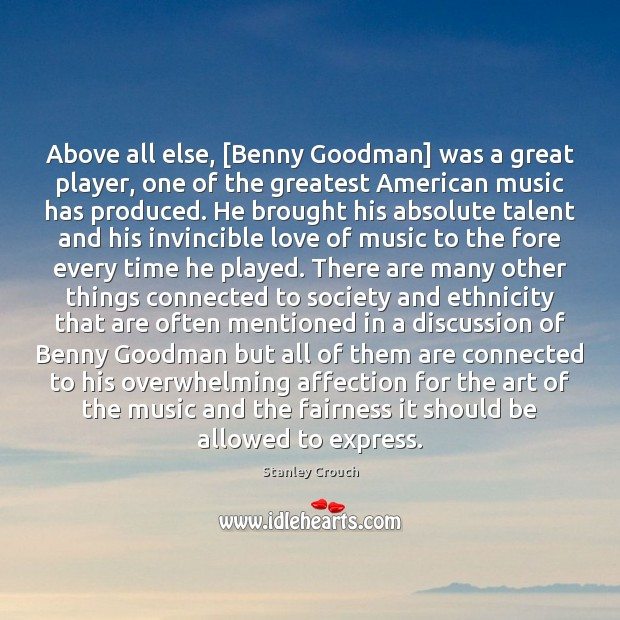 Image, Above all else, [Benny Goodman] was a great player, one of the