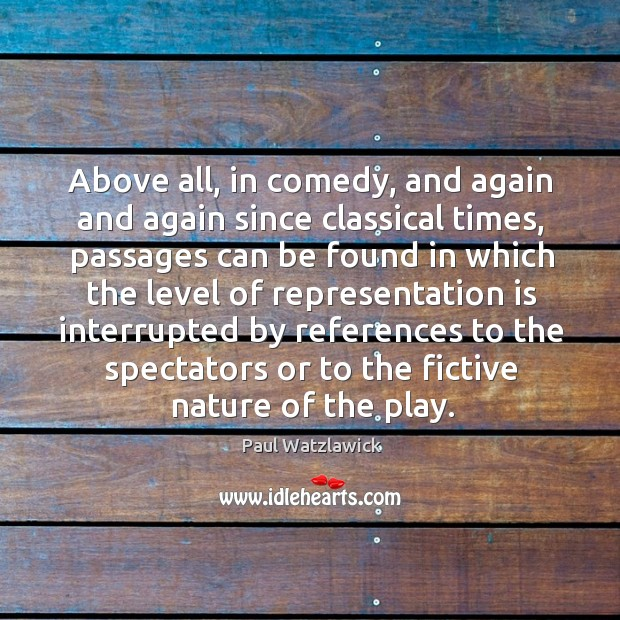 Above all, in comedy, and again and again since classical times, passages can be found Image