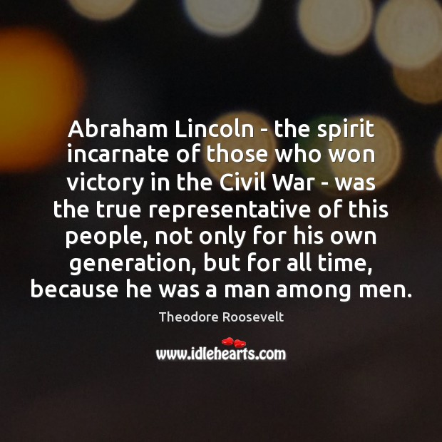 Image, Abraham Lincoln – the spirit incarnate of those who won victory in