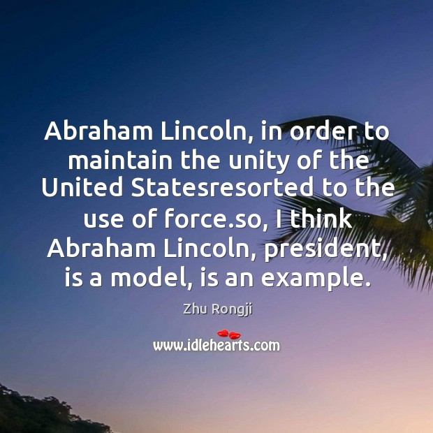 Abraham Lincoln, in order to maintain the unity of the United Statesresorted Image