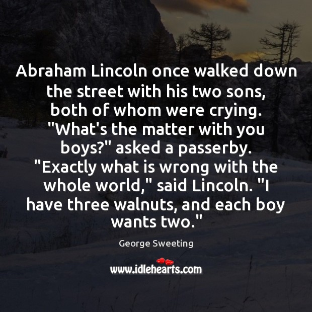 Image, Abraham Lincoln once walked down the street with his two sons, both