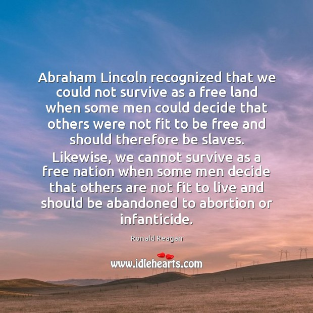 Image, Abraham Lincoln recognized that we could not survive as a free land