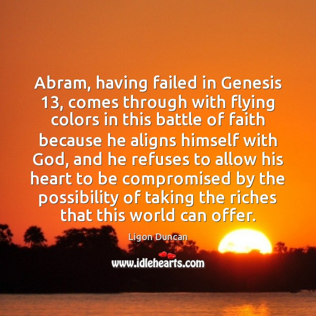 Image, Abram, having failed in Genesis 13, comes through with flying colors in this