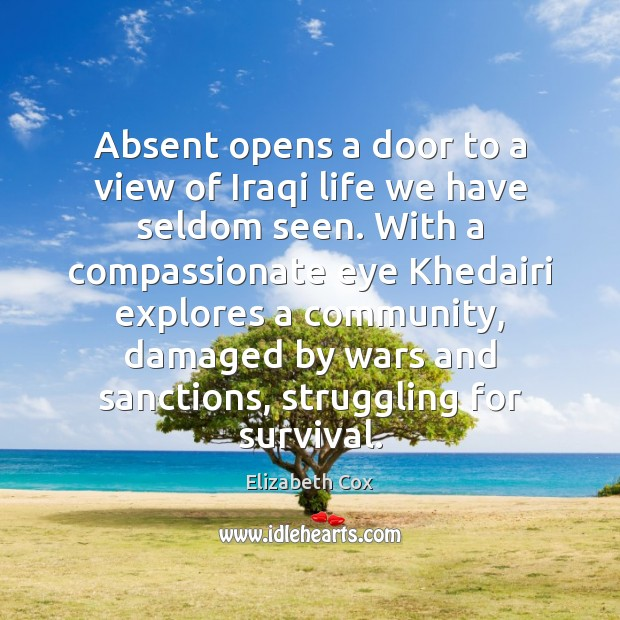 Absent opens a door to a view of Iraqi life we have Struggle Quotes Image