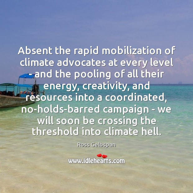 Image, Absent the rapid mobilization of climate advocates at every level – and