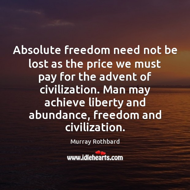 Image, Absolute freedom need not be lost as the price we must pay