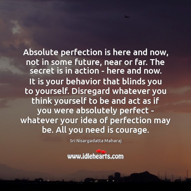 Absolute perfection is here and now, not in some future, near or Image