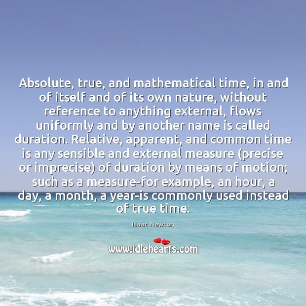 Isaac Newton Picture Quote image saying: Absolute, true, and mathematical time, in and of itself and of its