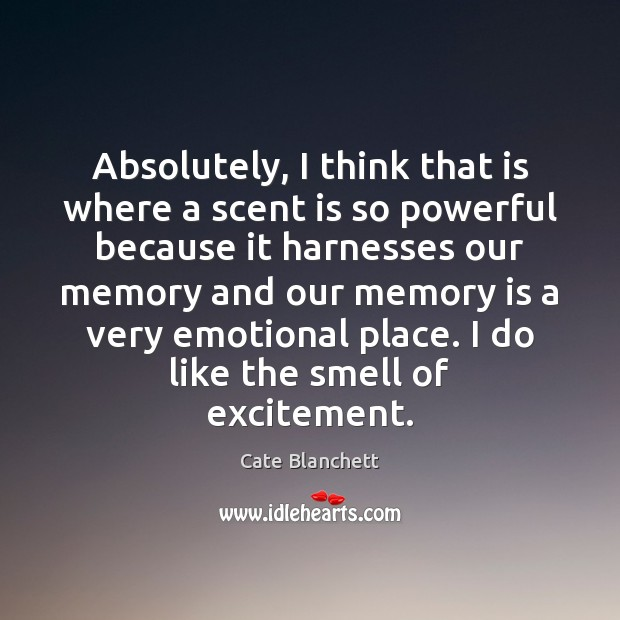 Image, Absolutely, I think that is where a scent is so powerful because